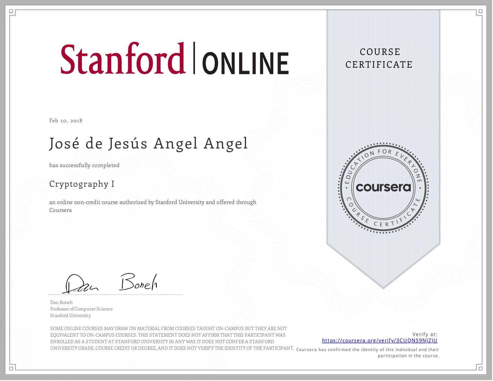 View certificate for José de Jesús   Angel Angel, Cryptography I, an online non-credit course authorized by  & Stanford University and offered through Coursera