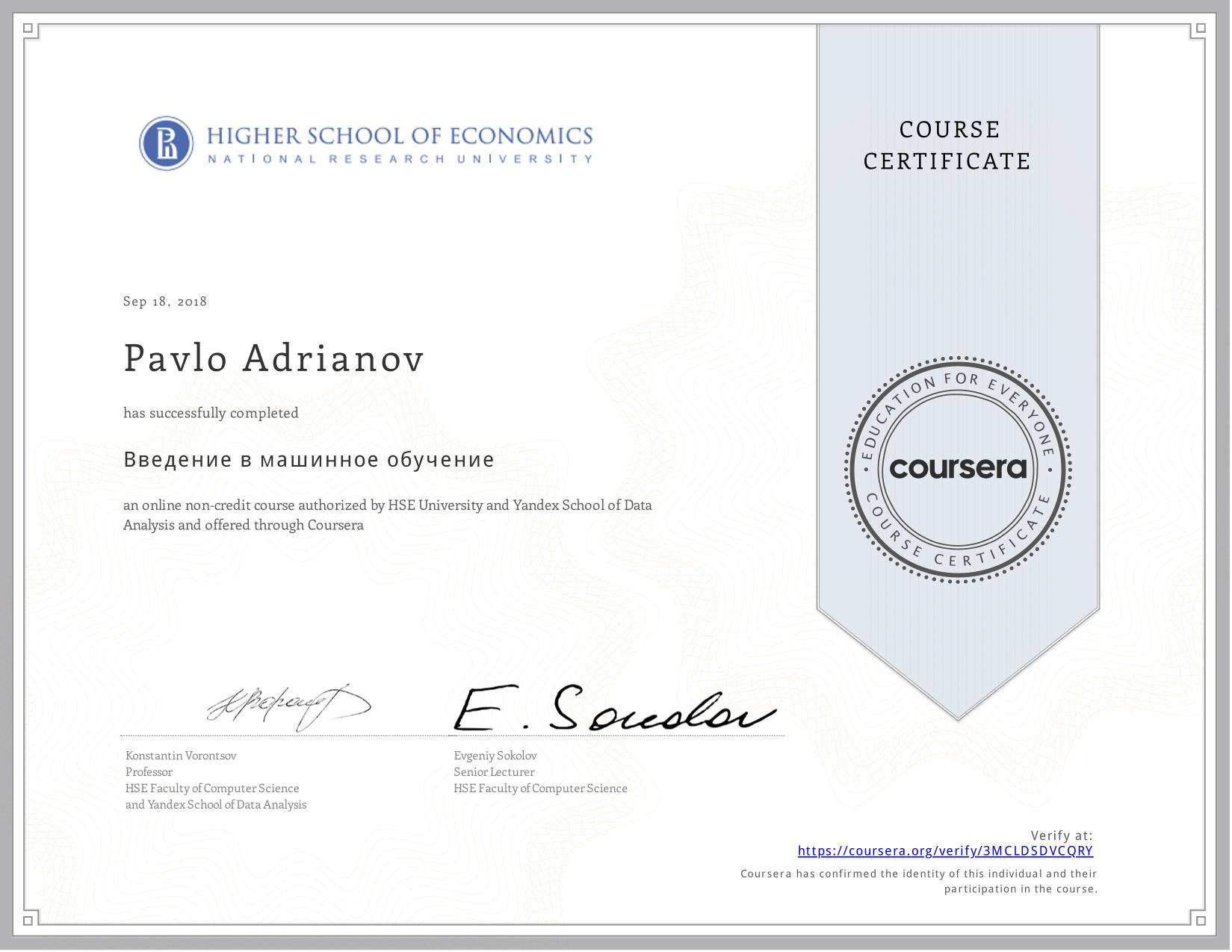 View certificate for Pavlo Adrianov, Введение в машинное обучение, an online non-credit course authorized by National Research University Higher School of Economics & Yandex School of Data Analysis and offered through Coursera