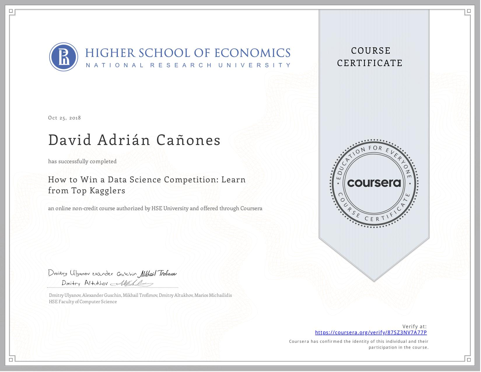 View certificate for David Adrián Cañones, How to Win a Data Science Competition: Learn from Top Kagglers, an online non-credit course authorized by  & National Research University Higher School of Economics and offered through Coursera