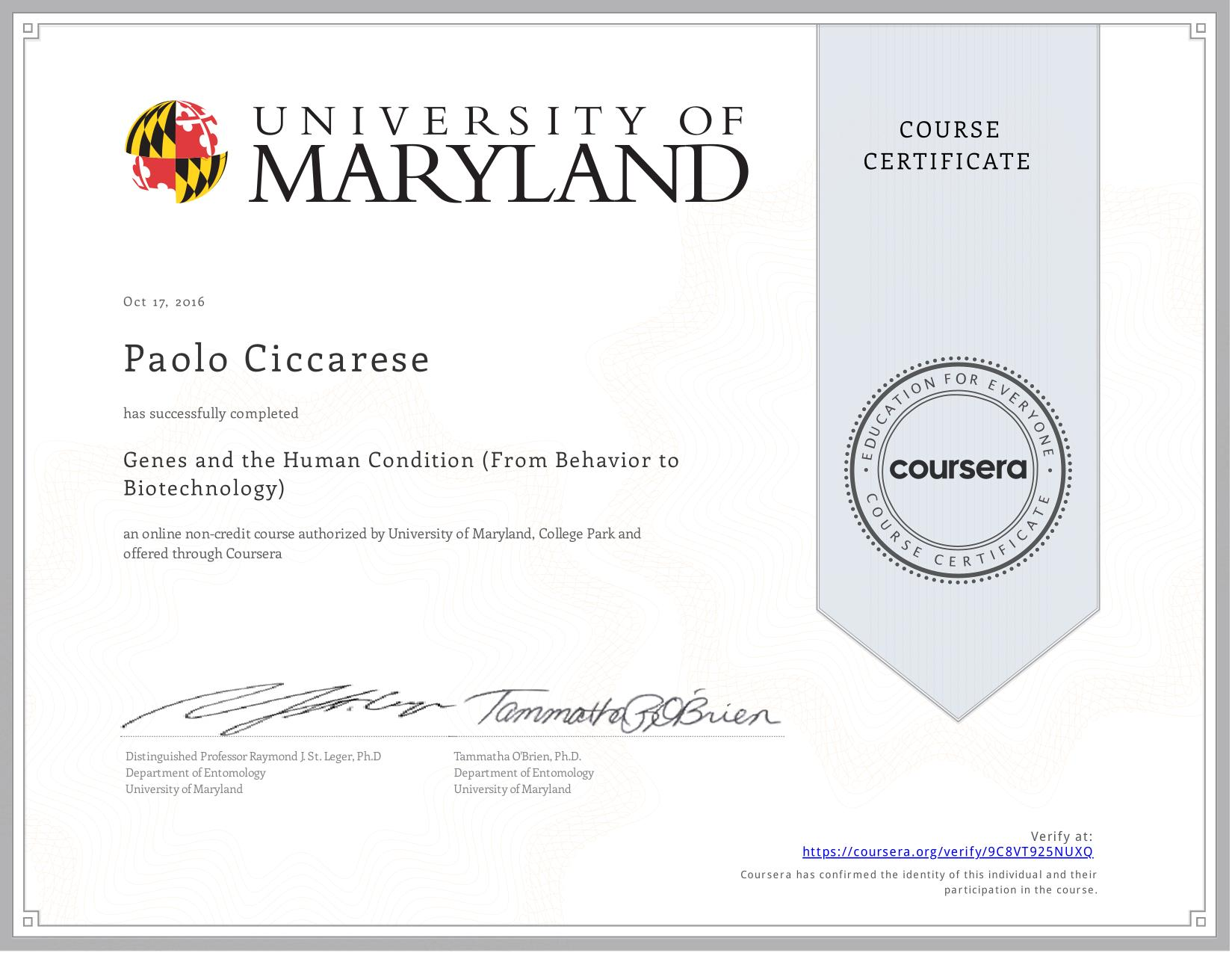 View certificate for Paolo Ciccarese, Genes and the Human Condition (From Behavior to Biotechnology), an online non-credit course authorized by University of Maryland, College Park and offered through Coursera