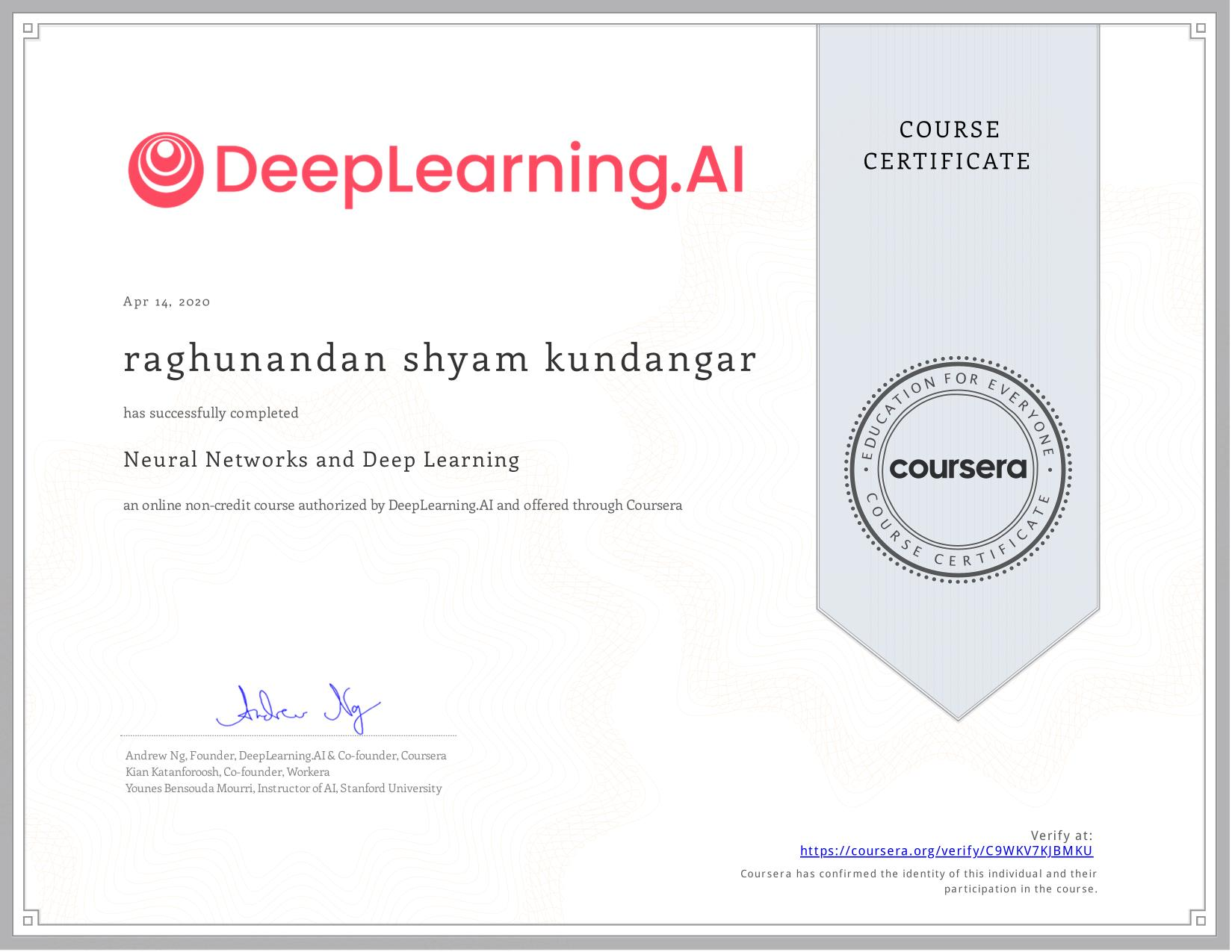 View certificate for raghunandan shyam kundangar, Neural Networks and Deep Learning, an online non-credit course authorized by  & deeplearning.ai and offered through Coursera