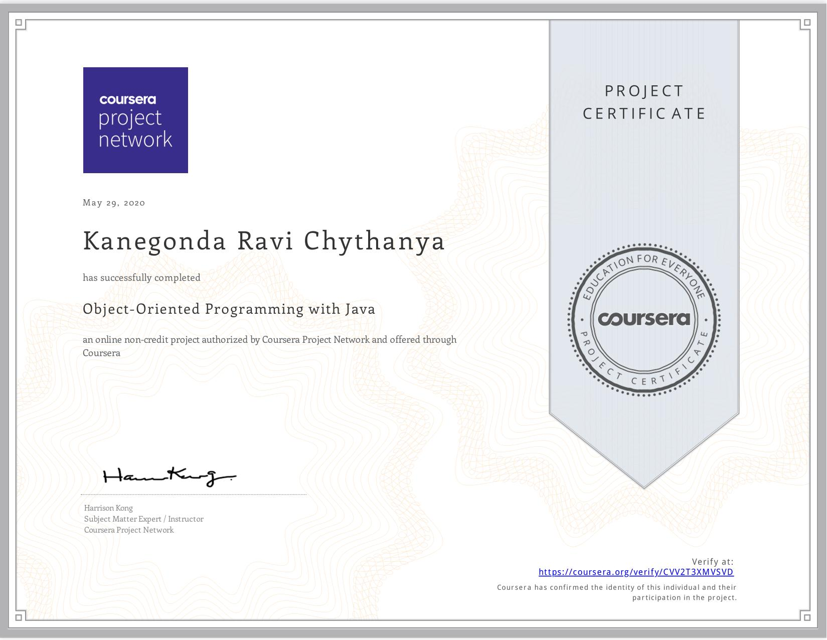 View certificate for Kanegonda Ravi Chythanya, Object-Oriented Programming with Java, an online non-credit course authorized by Coursera Project Network and offered through Coursera