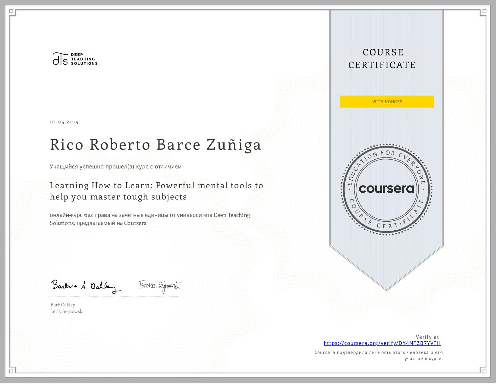 View certificate for Rico Roberto Barce Zuñiga, Learning How to Learn: Powerful mental tools to help you master tough subjects, an online non-credit course authorized by McMaster University & University of California San Diego and offered through Coursera