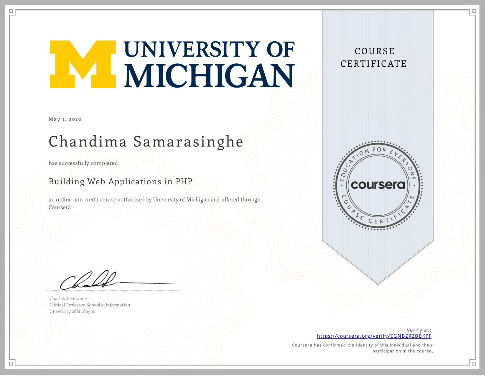 View certificate for Chandima Samarasinghe, Building Web Applications in PHP, an online non-credit course authorized by University of Michigan and offered through Coursera