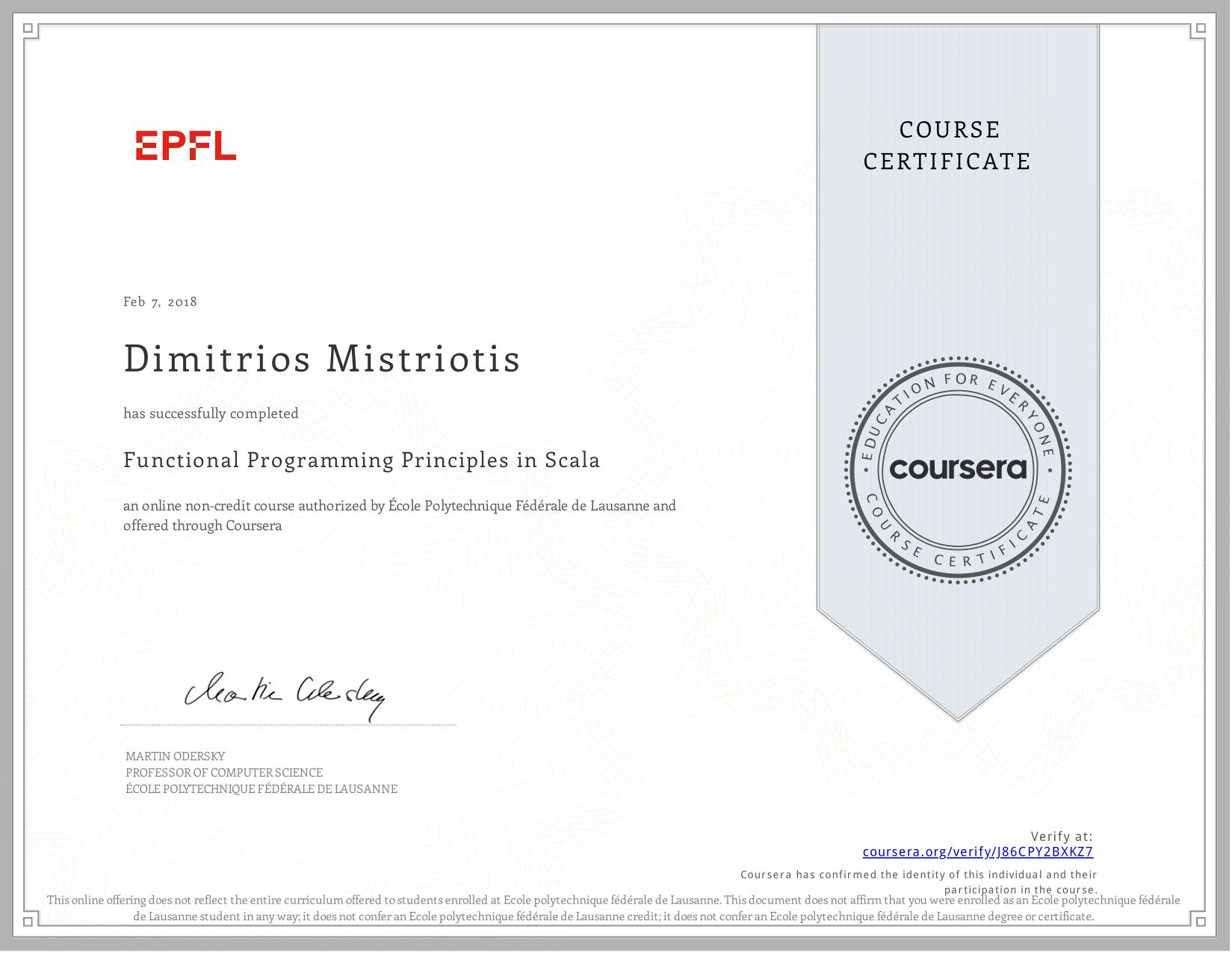 View certificate for Dimitrios Mistriotis, Functional Programming Principles in Scala, an online non-credit course authorized by  & École Polytechnique Fédérale de Lausanne and offered through Coursera
