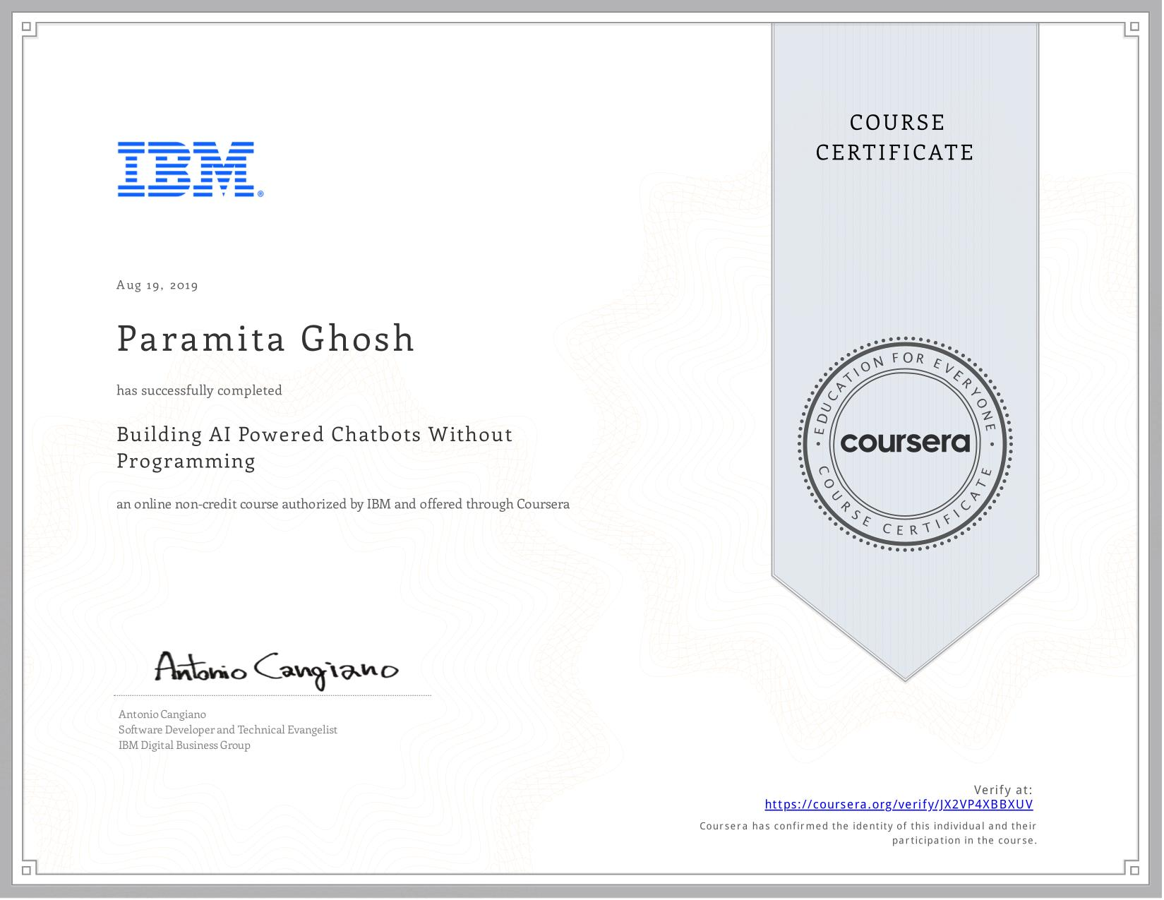 View certificate for Paramita Ghosh, Building AI Powered Chatbots Without Programming, an online non-credit course authorized by  & IBM and offered through Coursera