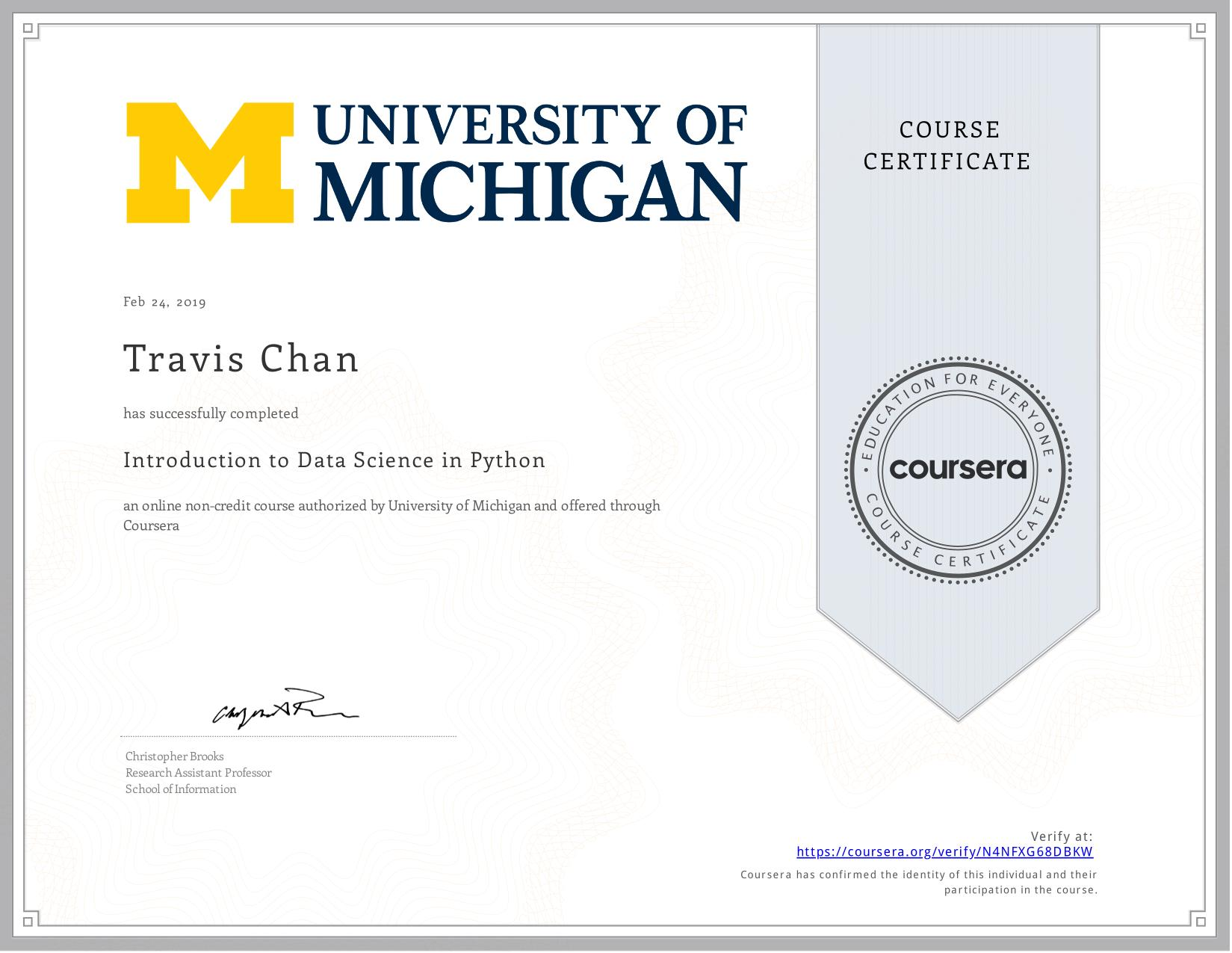 View certificate for Travis Chan, Introduction to Data Science in Python, an online non-credit course authorized by University of Michigan and offered through Coursera