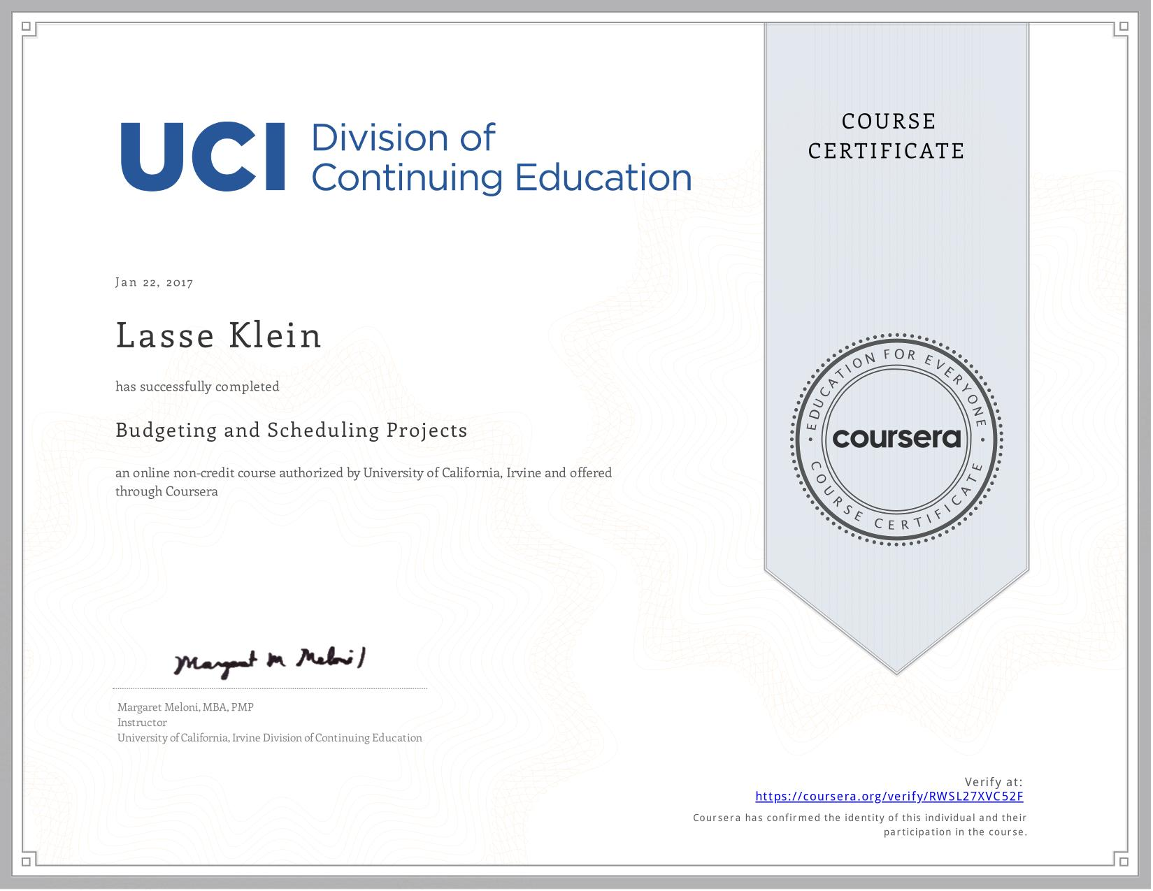 View certificate for Lasse Klein, Budgeting and Scheduling Projects, an online non-credit course authorized by University of California, Irvine and offered through Coursera