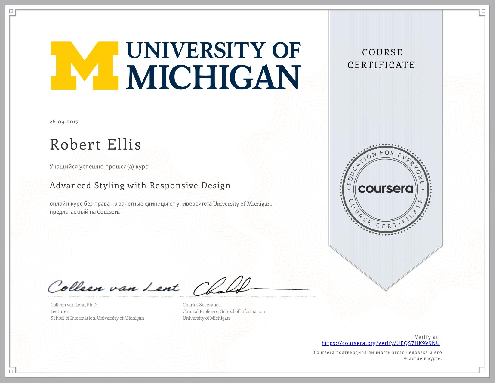 View certificate for Robert Ellis, Advanced Styling with Responsive Design, an online non-credit course authorized by University of Michigan and offered through Coursera
