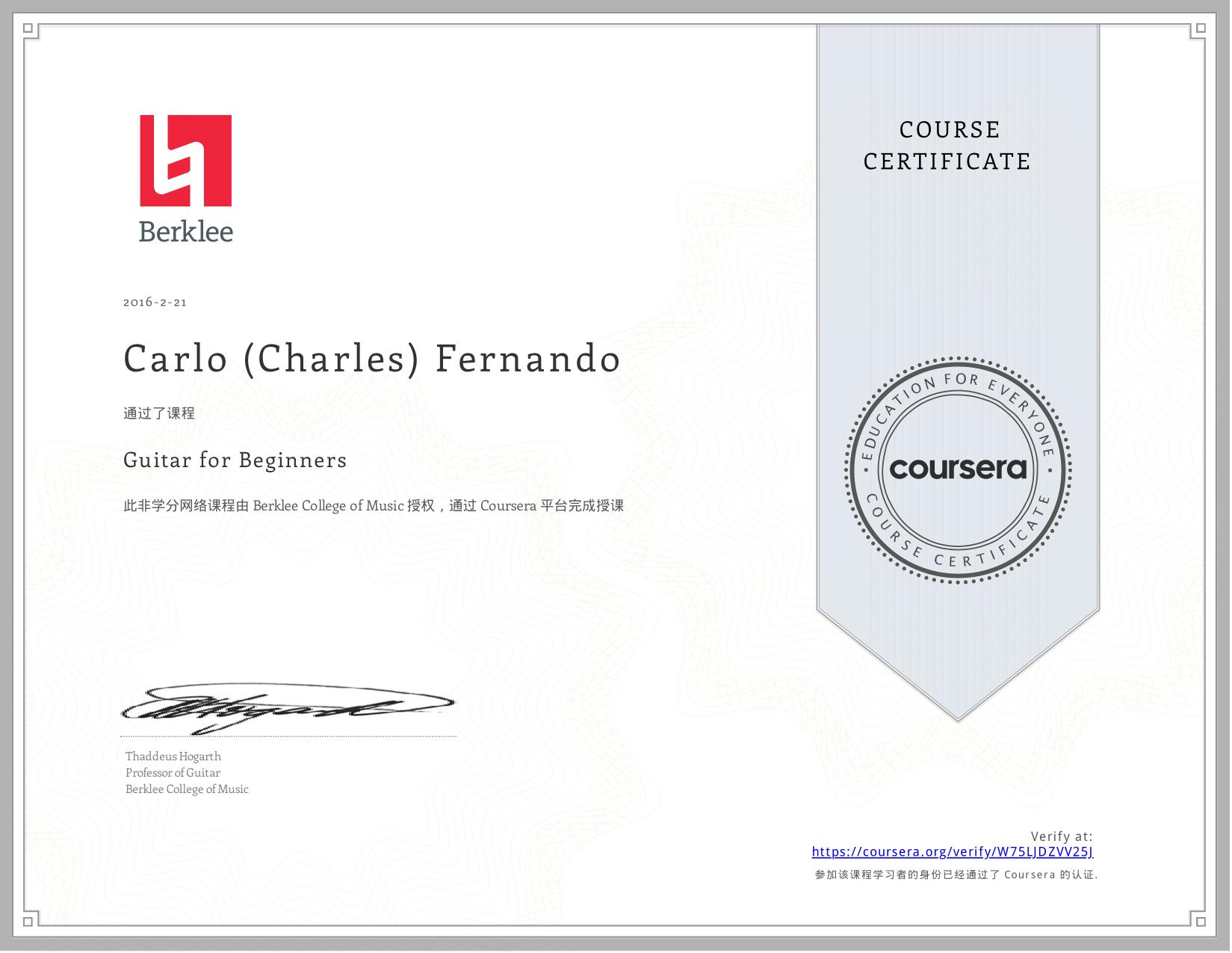 View certificate for Carlo (Charles) Fernando, Guitar for Beginners, an online non-credit course authorized by Berklee College of Music and offered through Coursera