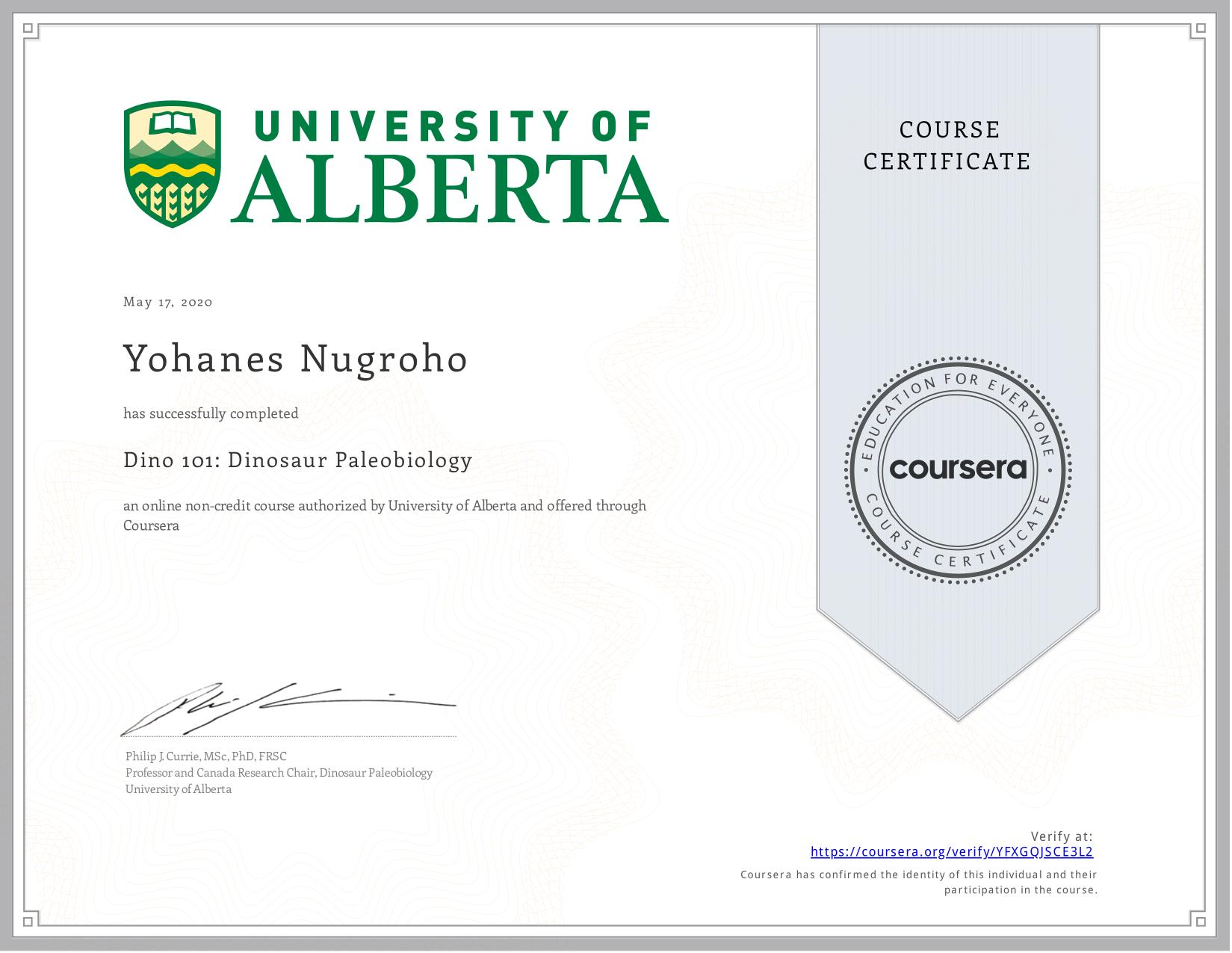 View certificate for Yohanes Nugroho, Dino 101: Dinosaur Paleobiology, an online non-credit course authorized by  & University of Alberta and offered through Coursera